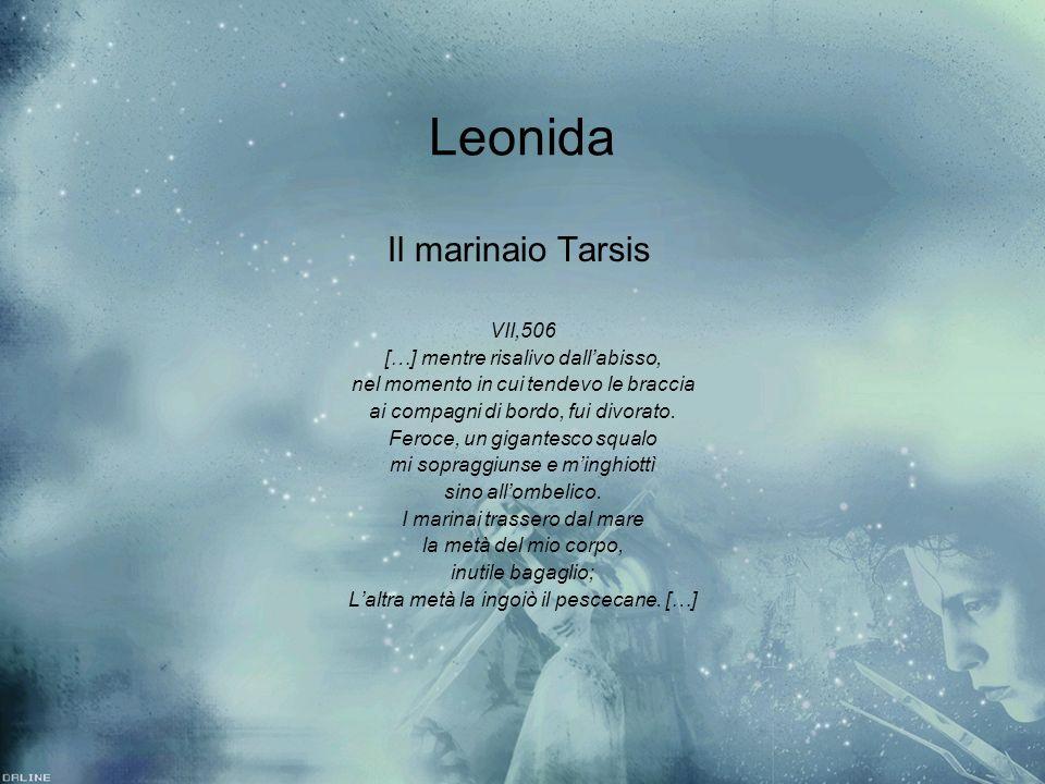 Leonida Il marinaio Tarsis VII,506 […] mentre risalivo dall'abisso,